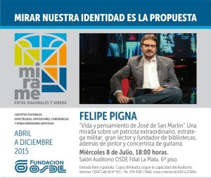 Charla sobre San Martín de Felipe Pigna, en Fundación OSDE