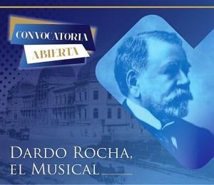 Se viene el musical sobre la vida de Dardo Rocha